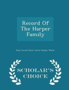 Record of the Harper Family - Scholar's Choice Edition