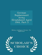 German Replacement Army (Ersatzheer) April 1944, Part 3 - Scholar's Choice Edition