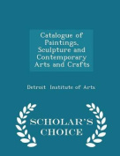 Catalogue of Paintings, Sculpture and Contemporary Arts and Crafts - Scholar's Choice Edition