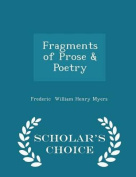 Fragments of Prose & Poetry - Scholar's Choice Edition