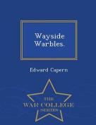 Wayside Warbles. - War College Series