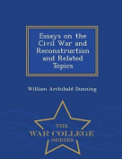 Essays on the Civil War and Reconstruction and Related Topics - War College Series
