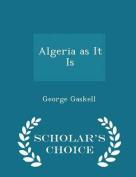 Algeria as It Is - Scholar's Choice Edition