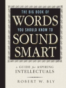 The Big Book of Words You Should Know to Sound Smart