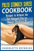 Paleo Stomach Shred Cookbook