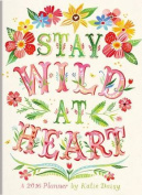 Orange Circle Studio 2016 Take Me With You Planner, Stay Wild at Heart