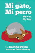 Mi Gato, Mi Perro/ My Cat, My Dog