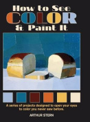 How to See Color and Paint It