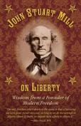 John Stuart Mill on Tyranny and Liberty