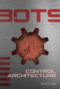 Control Architecture #6 (Bots)