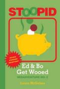 Ed & Bo Get Wooed (Stoopid)