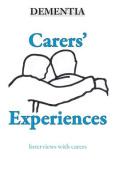 Dementia - Carers' Experiences