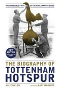 The Biography of Tottenham Hotspur