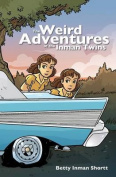 The Weird Adventures of the Inman Twins
