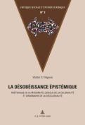 La Desobeissance Epistemique [FRE]
