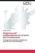 Origenes del Antisemitismo En El Seno del Cristianismo [Spanish]