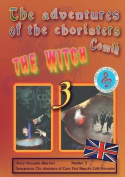 The Adventures of Choristers Comik. the Witch