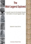 The Misiri Legend Explored. a Linguistic Inquiry Into the Kalenjiin People's Oral Tradition of Ancient Egyptian Origin