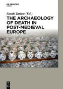 The Archaeology of Death in Post-medieval Europe