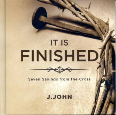 It is Finished: Seven Sayings from the Cross