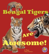Bengal Tigers Are Awesome! (A+ Books
