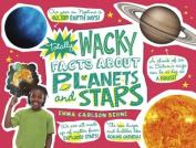 Totally Wacky Facts About Planets and Stars (Mind Benders