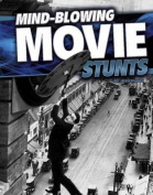 Mind-Blowing Movie Stunts (Edge Books