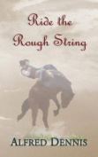 Ride the Rough String