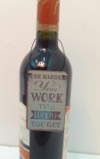 Bottle Tag Label - The harder you work the luckier you get - Green and brown Tag Label for Wine/ Spirits Bottles