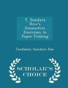 T. Sundara Row's Geometric Exercises in Paper Folding - Scholar's Choice Edition