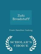 Zuni Breadstuff - Scholar's Choice Edition