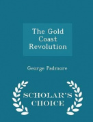 The Gold Coast Revolution - Scholar's Choice Edition