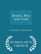 Beasts, Men and Gods - Scholar's Choice Edition