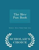 The New Pun Book - Scholar's Choice Edition
