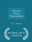 Stories from Thucydides - Scholar's Choice Edition
