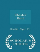 Chester Rand - Scholar's Choice Edition
