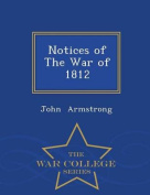 Notices of the War of 1812 - War College Series