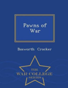 Pawns of War - War College Series