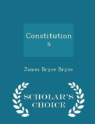 Constitutions - Scholar's Choice Edition