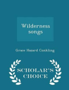 Wilderness Songs - Scholar's Choice Edition