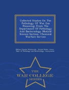 Collected Studies on the Pathology of War Gas Poisoning