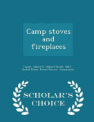 Camp Stoves and Fireplaces - Scholar's Choice Edition