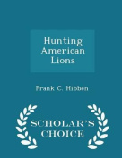 Hunting American Lions - Scholar's Choice Edition