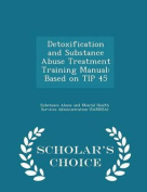 Detoxification and Substance Abuse Treatment Training Manual