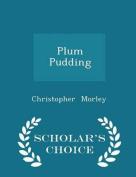Plum Pudding - Scholar's Choice Edition