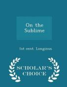 On the Sublime - Scholar's Choice Edition
