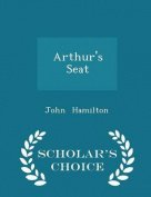 Arthur's Seat - Scholar's Choice Edition