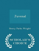 Juvenal - Scholar's Choice Edition