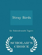 Stray Birds - Scholar's Choice Edition