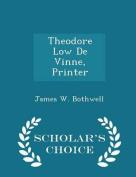 Theodore Low de Vinne, Printer - Scholar's Choice Edition